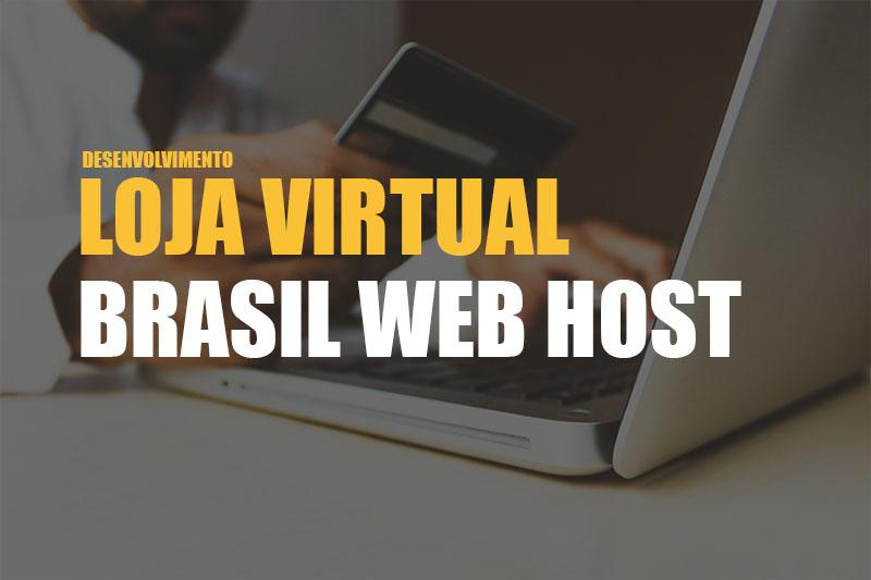 Desenvolvimento de loja virtual Brasil Web Host